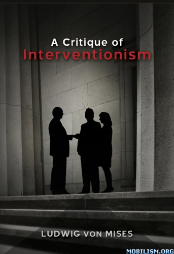 A Critique of Interventionism by Ludwig von Mises  +