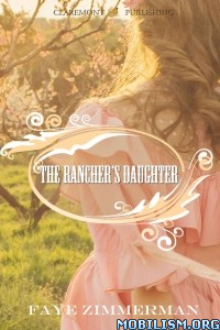 Download ebook The Rancher's Daughter by Faye Zimmerman (.ePUB)
