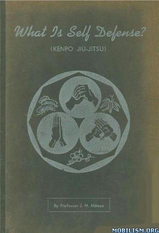 What Is Self Defense? (Kenpo Jiu-Jitsu) by J  M  Mitose