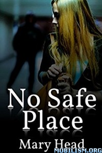 Download ebook No Safe Place by Mary Head (.ePUB)