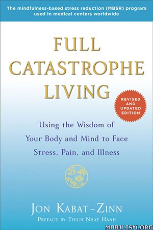 Full Catastrophe Living: Using the Wisdom by Jon Kabat-Zinn