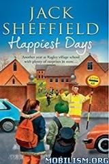 Download ebook Happiest Days by Jack Sheffield (.ePUB)