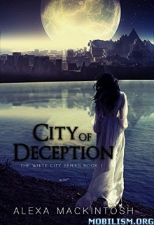 Download ebook City of Deception by Alexa Mackintosh (.ePUB)