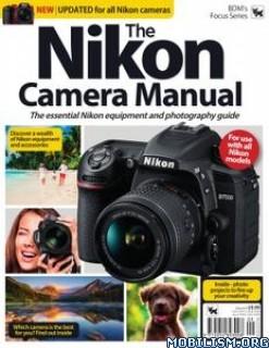 The Nikon Camera Complete Manual – Vol 09, 2019