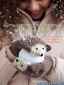 Download ebook Knitted Animal Scarves, Mitts & Socks by Fiona Goble (.ePUB)