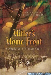 Download ebook Hitler's Home Front by Don A. Gregory, et al (.ePUB)