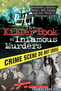 Download The Killer Book of Infamous Murders by Tom Philbin (.ePUB)