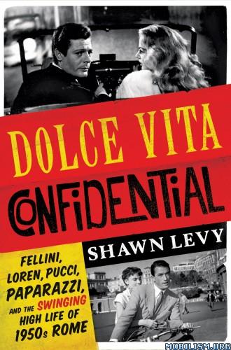 Download ebook Dolce Vita Confidential by Shawn Levy (.ePUB)