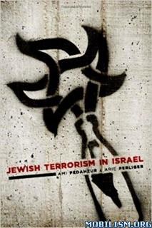 Jewish Terrorism in Israel by Ami Pedahzur, Arie Perliger