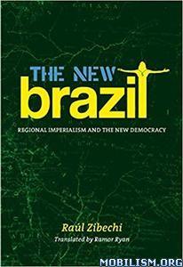 The New Brazil by Raúl (Raul) Zibechi