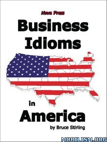 Download ebook Business Idioms in America by Bruce Stirling (.ePUB)(.AZW3)+
