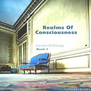 Realms of Consciousness by Frederick E. Dodson