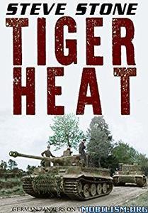 Download ebook Tiger Heat by Steve Stone (.ePUB)