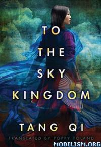 Download To the Sky Kingdom by Tang Qi (.ePUB)(.AZW3)