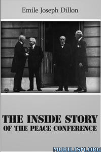 The Inside Story of the Peace Conference by Emile Joseph Dillon