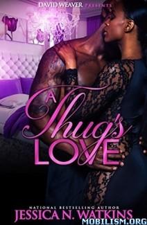 Download A Thug's Love by Jessica N. Watkins (.ePUB) (.MOBI)