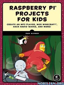 Raspberry Pi Projects for Kids by Dan Aldred