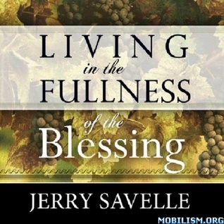 Living in the Fullness of the Blessing by Jerry Savelle
