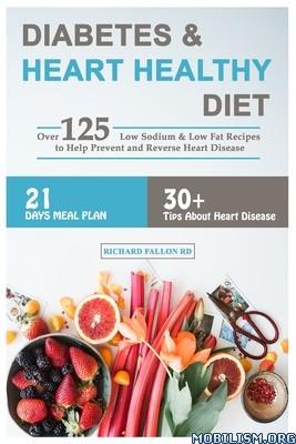 Diabetes & Heart Healthy Diet by Richard Fallon Rd