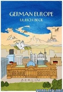 Download ebook German Europe by Ulrich Beck (.ePUB)