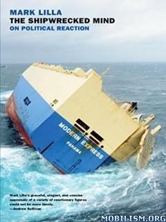 Download ebook The Shipwrecked Mind by Mark Lilla (.ePUB)