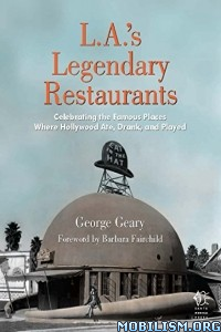 Download L.A.'s Legendary Restaurants by George Geary (.ePUB)