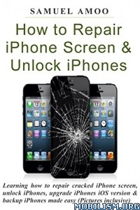 Download ebook How to Repair iPhone Screen by Samuel Amoo (.ePUB)+