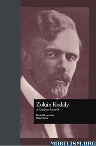 Zoltan Kodaly by Michael Houlahan, Philip Tacka