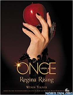 Download ebook Regina Rising (Once Upon A Time) by Wendy Toliver (ePUB)
