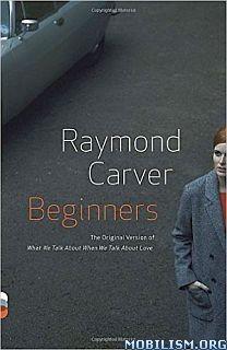 Download ebook Beginners by Raymond Carver (.ePUB)