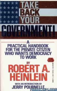 Download ebook Take Back Your Government by Robert A. Heinlein (.ePUB)