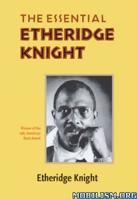 Download ebook The Essential Etheridge Knight by Etheridge Knight (.ePUB)+