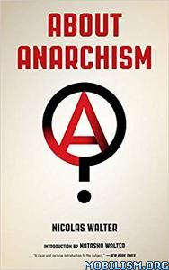 About Anarchism by Natasha Walter, Nicolas Walter