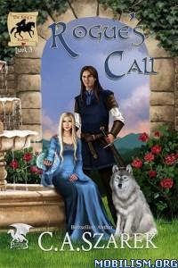 Download ebook Rogue's Call by C.A. Szarek (.ePUB)(.MOBI)
