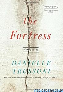 Download ebook The Fortress: A Love Story by Danielle Trussoni (.ePUB)