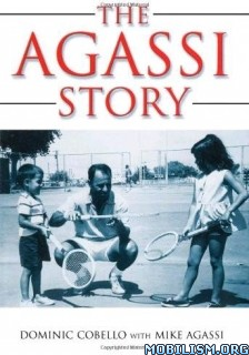 Download The Agassi Story by Dominic Cobello, Mike Agassi (.ePUB)