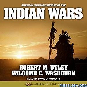American Heritage History of Indian Wars by Robert M. Utley +