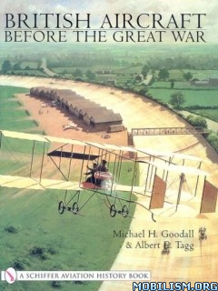 Download British Aircraft Before the Great War by Mike Goodall (PDF)