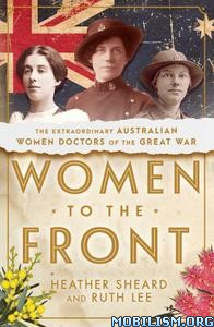 Women to the Front by Heather Sheard, Ruth Lee
