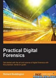 Download Practical Digital Forensics by Richard Boddington (.PDF)