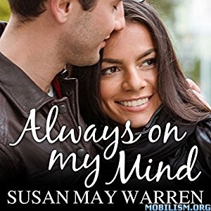Download Always on My Mind by Susan May Warren (.MP3)