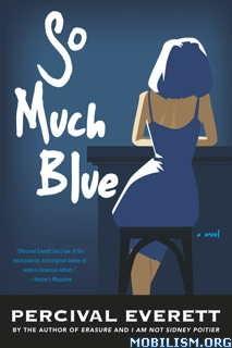 Download ebook So Much Blue by Percival Everett (.ePUB)