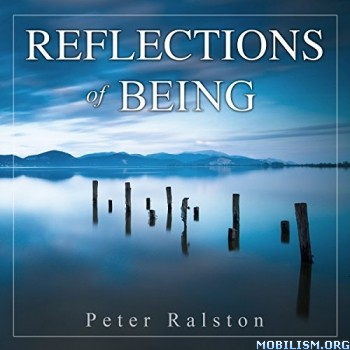 Reflections of Being by Peter Ralston