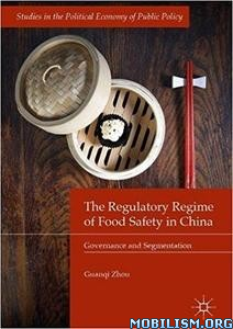 Download ebook Regime of Food Safety in China by Guanqi Zhou (.PDF)