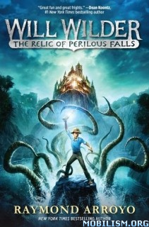 Download The Relic of Perilous Falls by Raymond Arroyo (.ePUB)