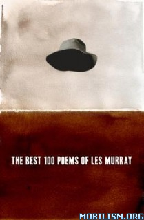 Download ebook The Best 100 Poems of Les Murray by Les Murray (.ePUB)