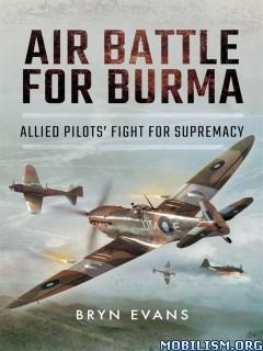 Download Air Battle for Burma by Bryn Evans (.ePUB)(.MOBI)