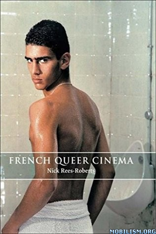 French Queer Cinema by Nick Rees-Roberts