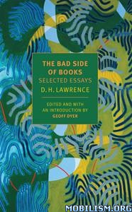 The Bad Side of Books by D.H. Lawrence, Geoff Dyer