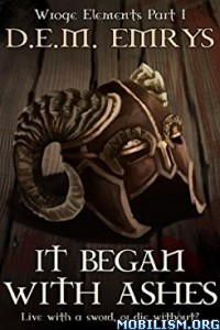 Download ebook It Began With Ashes by D. E. M. Emrys (.ePUB)